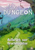 Tiny Dungeon: Aufbruch zur Drachenspitze